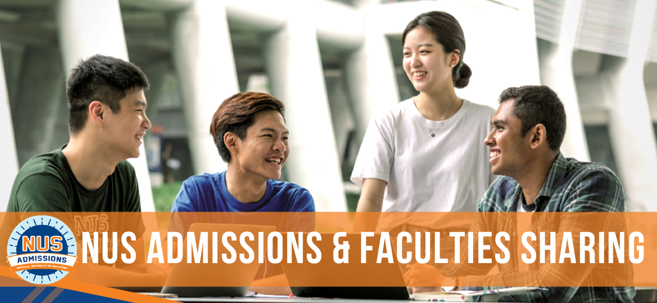 NUS Admissions & Faculties Sharing
